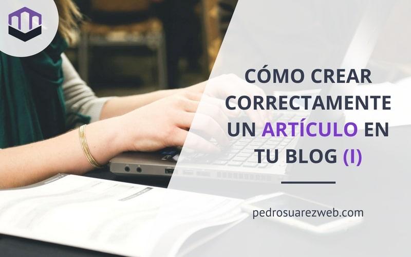 Guía: Cómo crear un artículo en tu blog. Parte 1: Estructura de un artículo