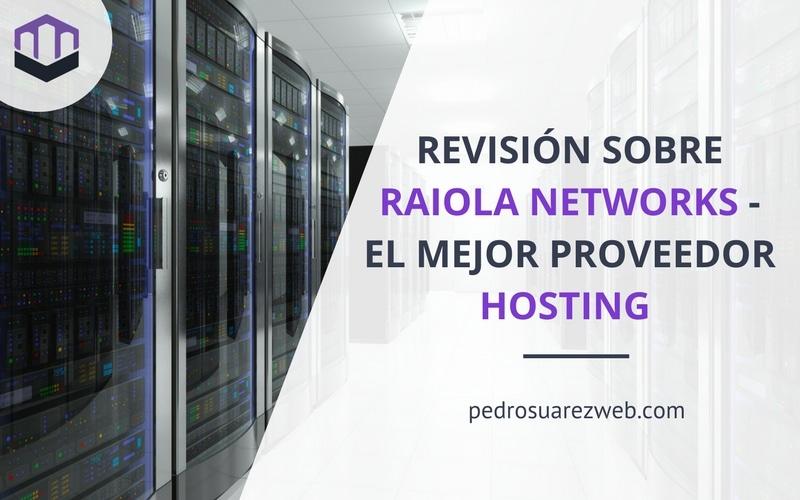 Raiola Networks, el mejor hosting del mercado