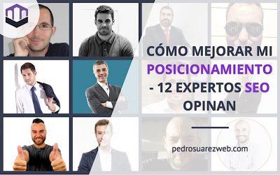 Cómo mejorar mi posicionamiento web  12 expertos SEO opinan