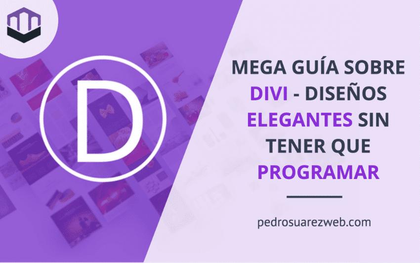 [Mega] guía en castellano sobre Divi. Obtén diseños elegantes sin tener programar