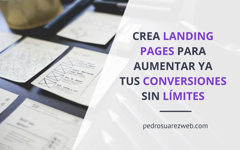 [Mega Guía] Qué son las landing pages y cómo te ayudarán a aumentar tus conversiones sin límites