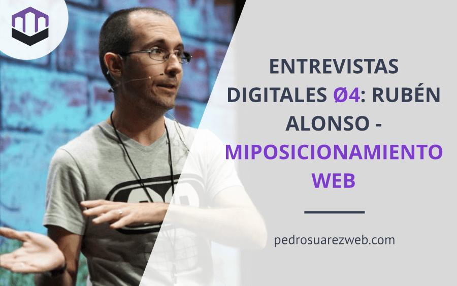 Entrevistas Digitales Ø4: Rubén Alonso – miposicionamientoweb